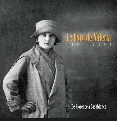 Le Livre de Valeria 1914-2004 - De Florence à Casablanca